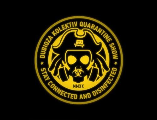 Ostani doma i slušaj Dubioza Kolektiv Quarantine Show